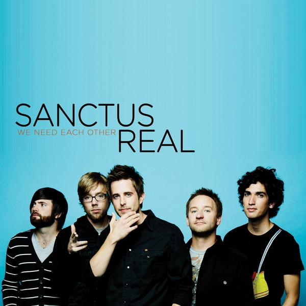 Sanctus Real - We Need Each Other